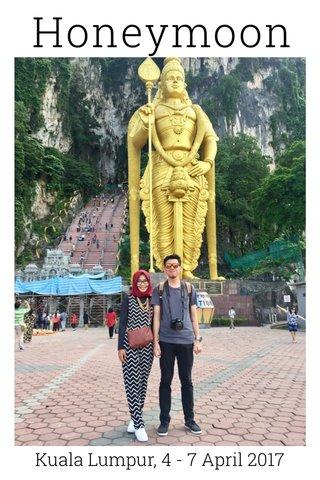 Honeymoon Kuala Lumpur, 4 - 7 April 2017