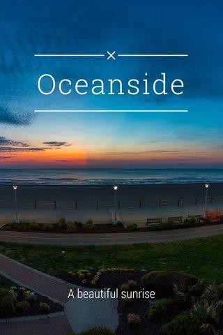 Oceanside A beautiful sunrise