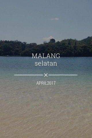 MALANG selatan APRIL2017