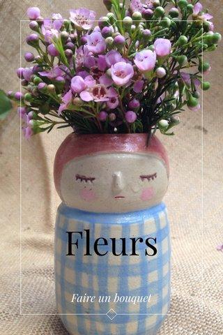Fleurs Faire un bouquet