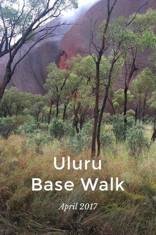 Uluru Base Walk April 2017