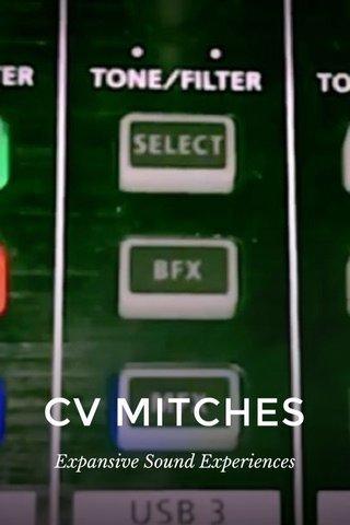 CV MITCHES Expansive Sound Experiences