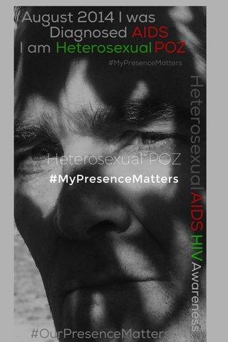 Heterosexual POZ #MyPresenceMatters