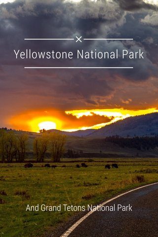 Yellowstone National Park And Grand Tetons National Park