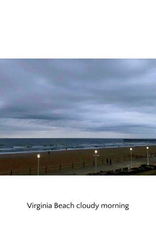 Virginia Beach cloudy morning