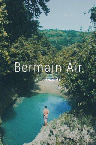 Bermain Air a_rama91