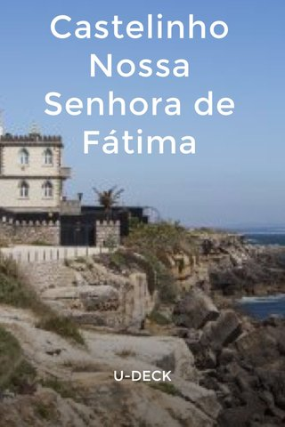 Castelinho Nossa Senhora de Fátima U-DECK
