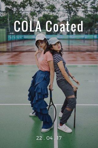 COLA Coated 22 . 04 . 17