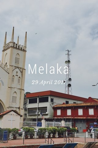 Melaka 29 April 2017