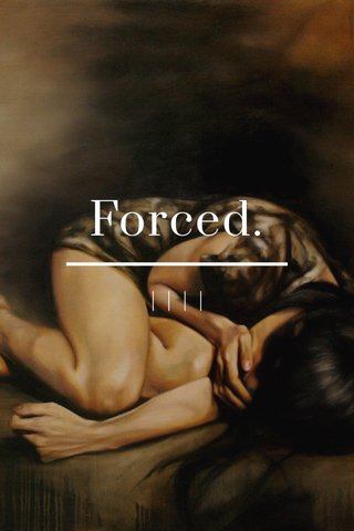 Forced.     