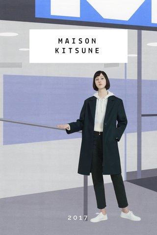 MAISON KITSUNE 2017