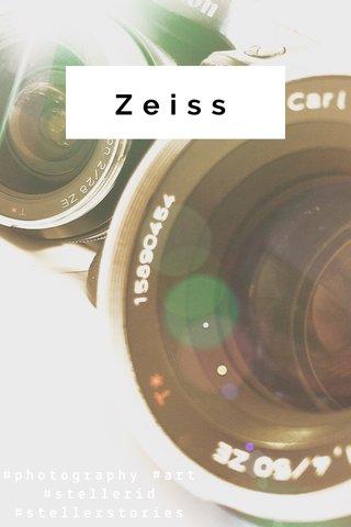Zeiss #photography #art #stellerid #stellerstories