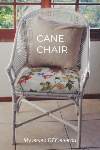 CANE CHAIR My mom's DIY moment