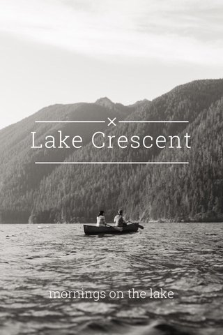 Lake Crescent mornings on the lake