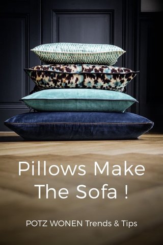 Pillows Make The Sofa ! POTZ WONEN Trends & Tips