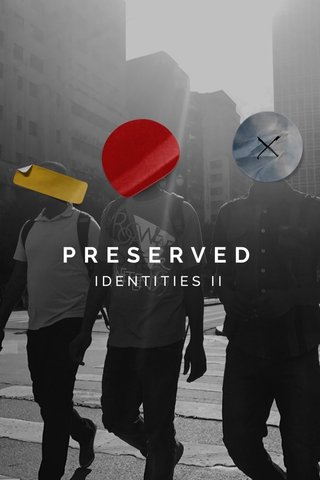 PRESERVED IDENTITIES II