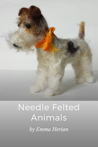 Needle Felted Animals by Emma Herian