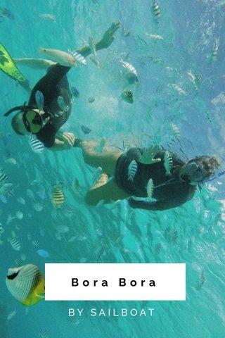 Bora Bora BY SAILBOAT