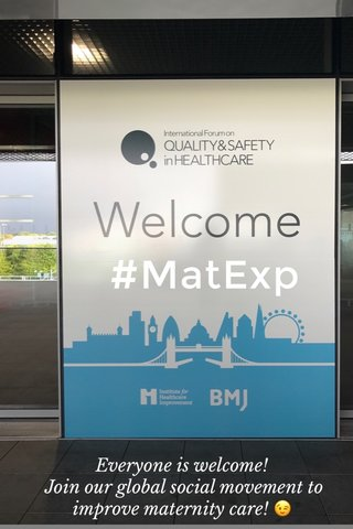 #MatExp Everyone is welcome! Join our global social movement to improve maternity care! 😉