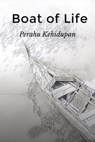 Boat of Life Perahu Kehidupan
