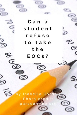 Can a student refuse to take the EOCs? by Isabella Cordell Photo credit: parcconline.org