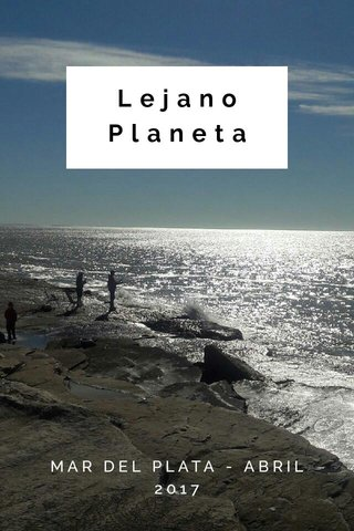 Lejano Planeta MAR DEL PLATA - ABRIL 2017