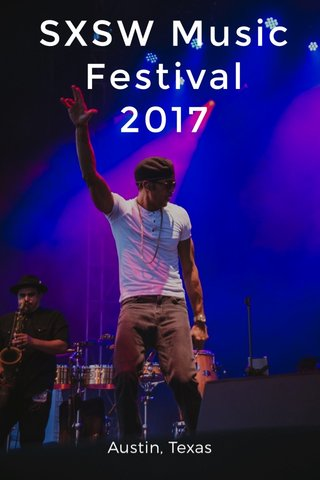SXSW Music Festival 2017 Austin, Texas