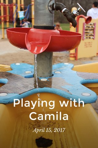 Playing with Camila April 15, 2017