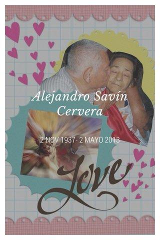 Alejandro Savín Cervera 2 NOV 1937- 2 MAYO 2013