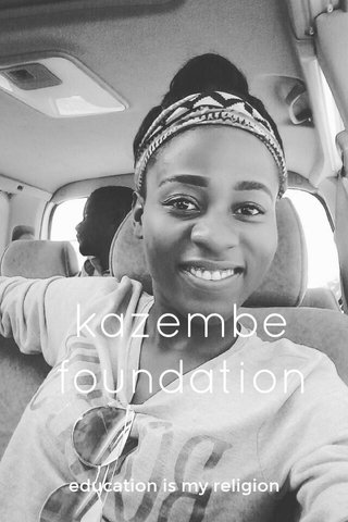 kazembe foundation education is my religion