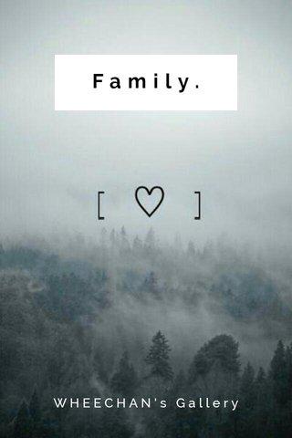 Family. WHEECHAN's Gallery