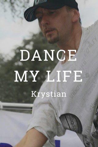 DANCE MY LIFE Krystian