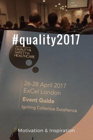 #quality2017 Motivation & Inspiration