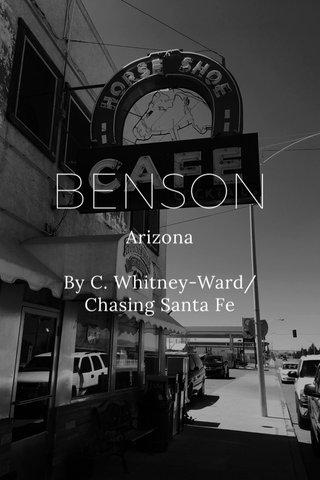 BENSON Arizona By C. Whitney-Ward/Chasing Santa Fe