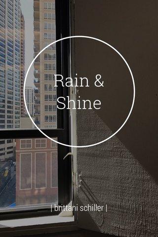 Rain & Shine   brittani schiller  