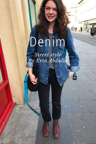 Denim Street style By Erin Abdulla