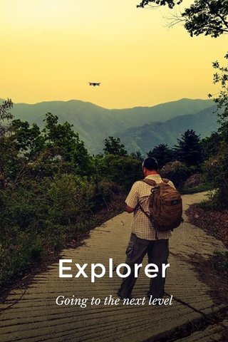 Explorer Going to the next level