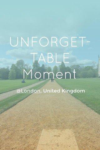 UNFORGET-TABLE Moment @London, United Kingdom