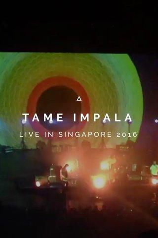 TAME IMPALA LIVE IN SINGAPORE 2016