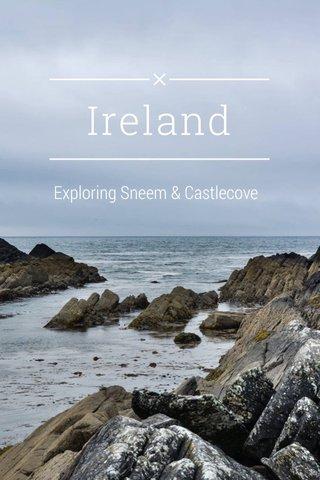 Ireland Exploring Sneem & Castlecove