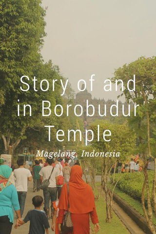 Story of and in Borobudur Temple Magelang, Indonesia
