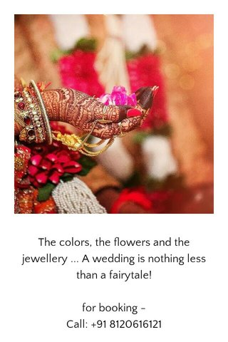 The colors, the flowers and the jewellery ... A wedding is nothing less than a fairytale! for booking - Call: +91 8120616121 Email: mudgalbharat@gmail.com website: www.bharatmudgalweddings.com