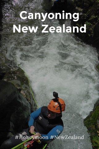 Canyoning New Zealand #Honeymoon #NewZealand