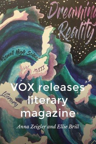 VOX releases literary magazine Anna Zeigler and Ellie Brill