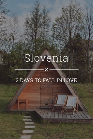 Slovenia 3 DAYS TO FALL IN LOVE
