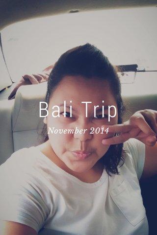 Bali Trip November 2014