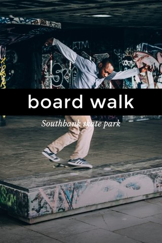 board walk Southbank skate park