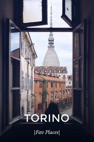 TORINO |Fav Places|