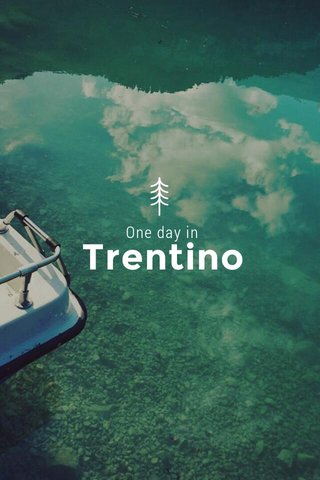 Trentino One day in