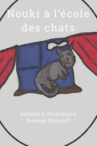 Nouki à l'école des chats Auteure & illustratrice Romane Dussault
